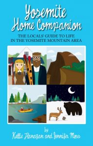 Book Cover of Yosemite Home Companion - The Locals' Guide to Life in the Yosemite Mountain Area